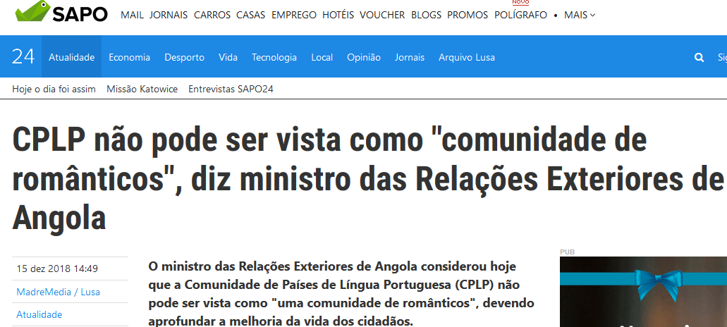 """O ministro das Relações Exteriores de Angola considerou hoje que a Comunidade de Países de Língua Portuguesa (CPLP) não pode ser vista como """"uma comunidade de românticos"""", devendo aprofundar a melhoria da vida dos cidadãos."""